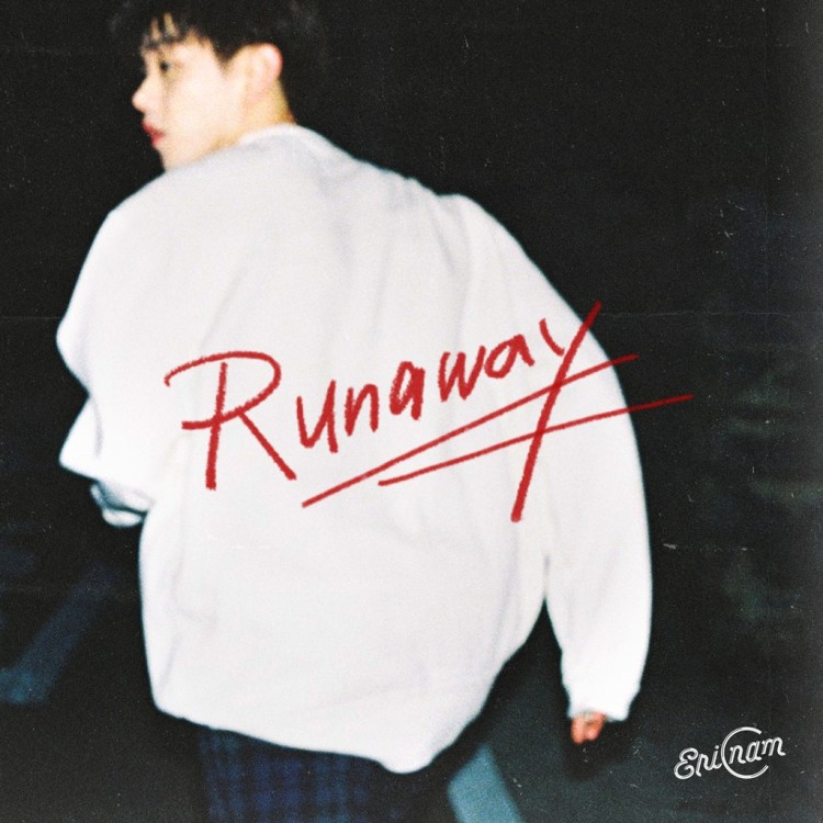 Eric Nam – Runaway – popgasa kpop lyrics